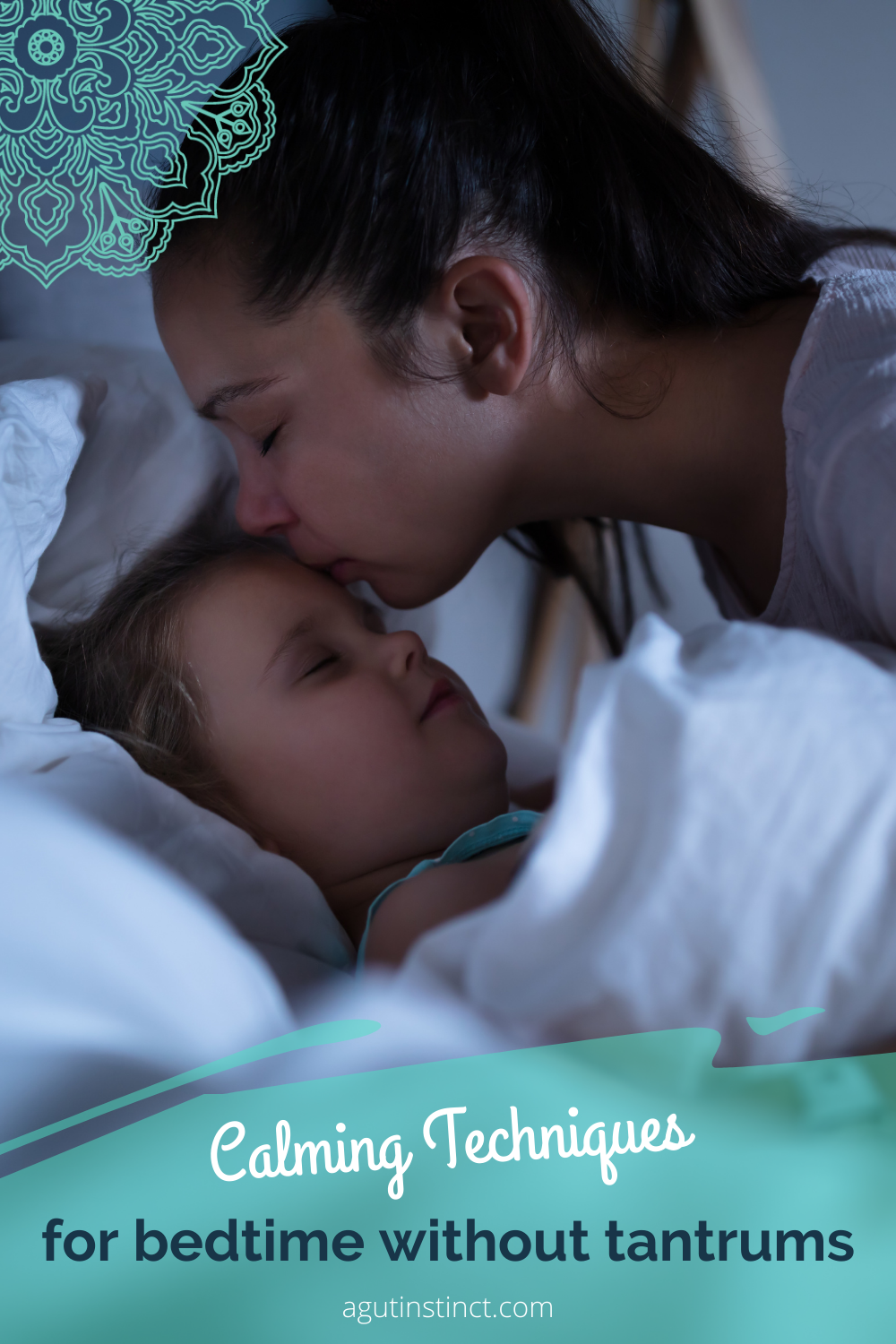 The text says Calming Techniques for bedtime without tantrums and is overlaid on a photo of a woman tucking her child into bed and kissing her child on the forehead