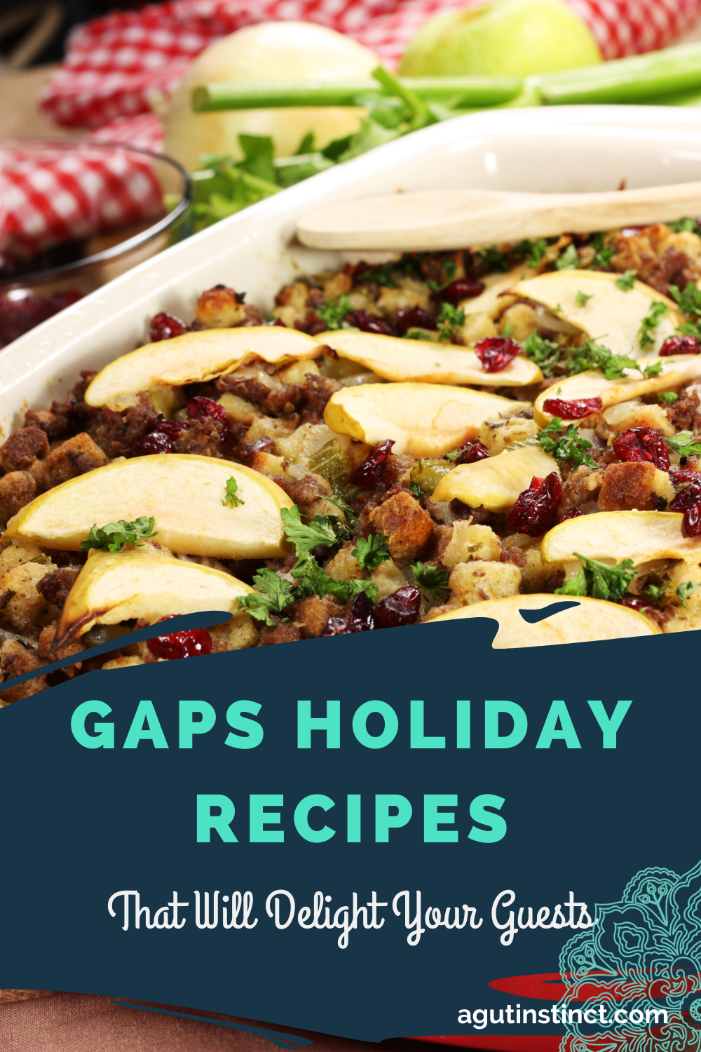 """The words """"GAPS Holiday Recipes That Will Delight Your Guests"""" is written across a stripe of blue color overlaid on top of a photo of a delicious and healthy-looking meal in a casserole dish and topped with cranberries and slices of apple."""