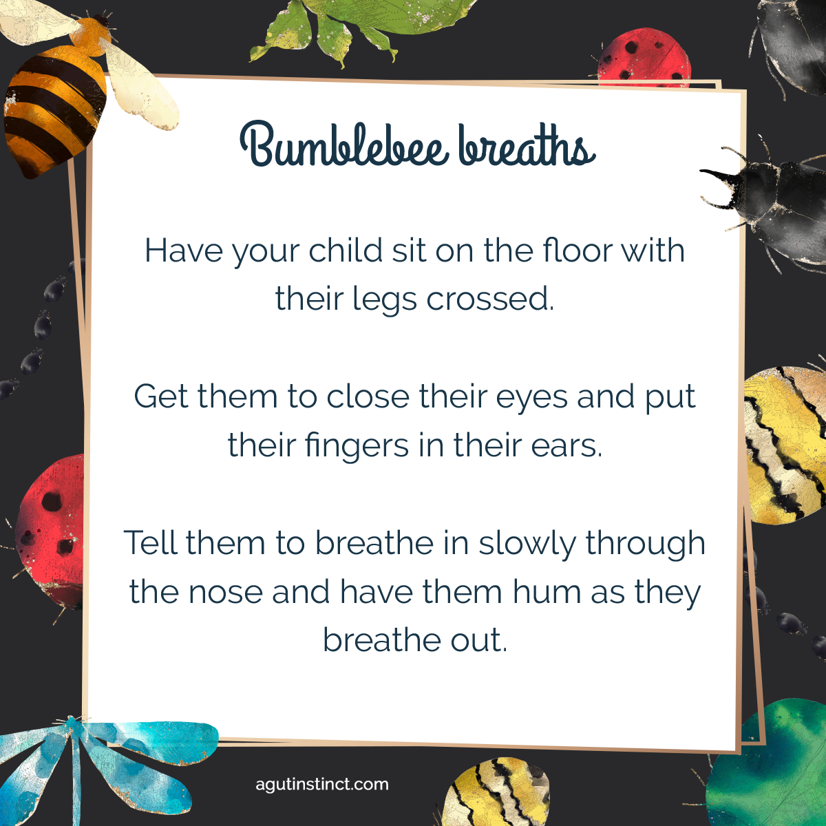an illustration of different insects including bees, ladybugs, and dragonflies act as a colourful border around the text in the middle. The text describes the steps to perform the Bumblebee Breaths meditation for kids so they can calm their mind and body before bedtime, leading to a more peaceful and less stressful bedtime for both the parent and the child